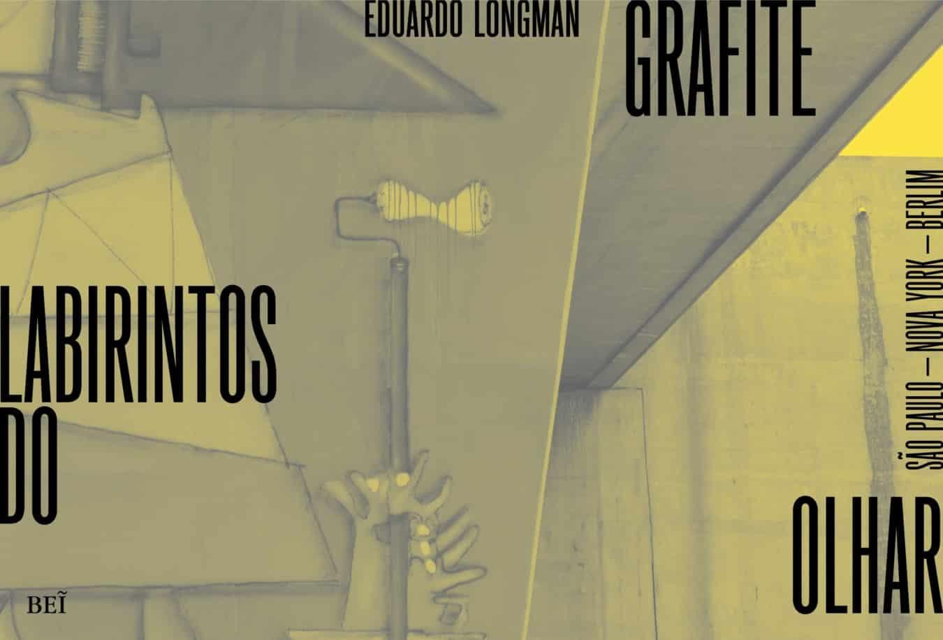 """unnamed 6 - """"Grafite - Labirintos do Olhar"""": livro reúne três cidades e sua produção de arte urbana"""