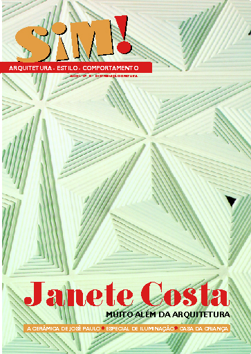 revista sim arquitetura design Janete Costa - #SIM12 - Janete Costa: Se Midas fosse mulher...