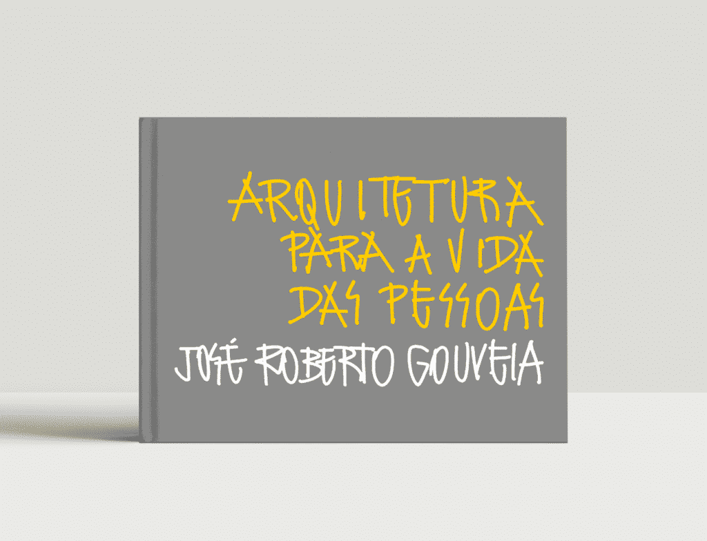Livro José Roberto Gouveia  JRG 1024x784 - Sintonia entre arquiteto e cliente no desenvolvimento dos projetos, vira tema de livro